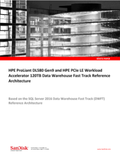 HPE ProLiant DL580 Gen9 and HPE PCIe LE Workload Accelerator 120TB Data Warehouse Fast Track Reference Architecture